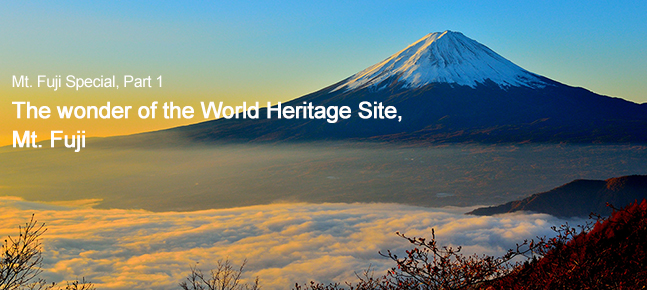 Mt. Fuji Special, Part 1 The wonder of the World Heritage Site, Mt. Fuji