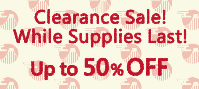 Clearance Sale! While Supplies Last! Up to 50% OFF